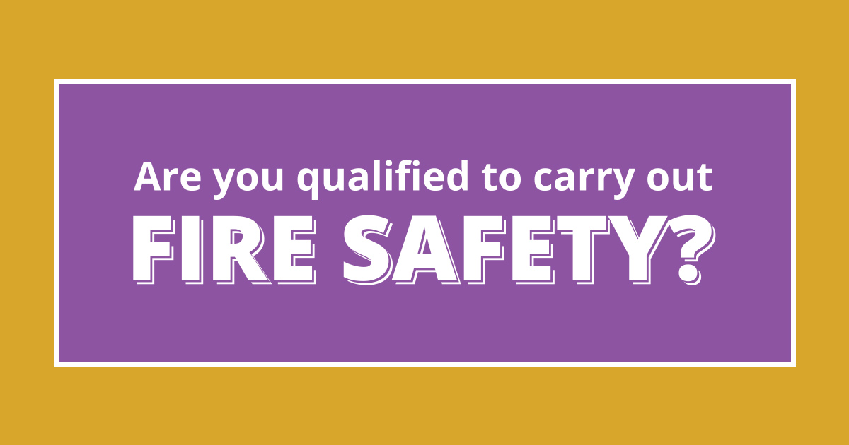 Are You Qualified to Carry Out Fire Safety?