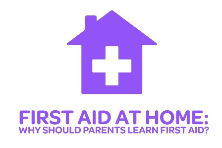 First Aid at Home: Why should parents learn first aid?