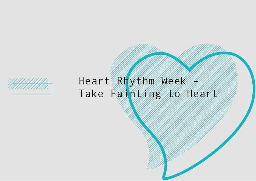 Heart Rhythm Week 2018 - Take Fainting to Heart