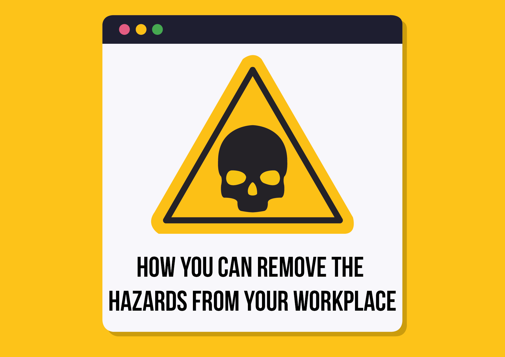 How You Can Remove The Hazards From Your Workplace