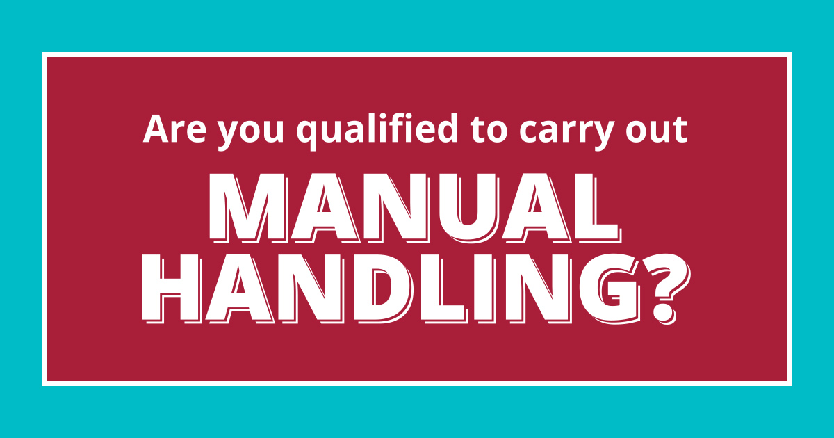 Are You Qualified to Carry Out Manual Handling?