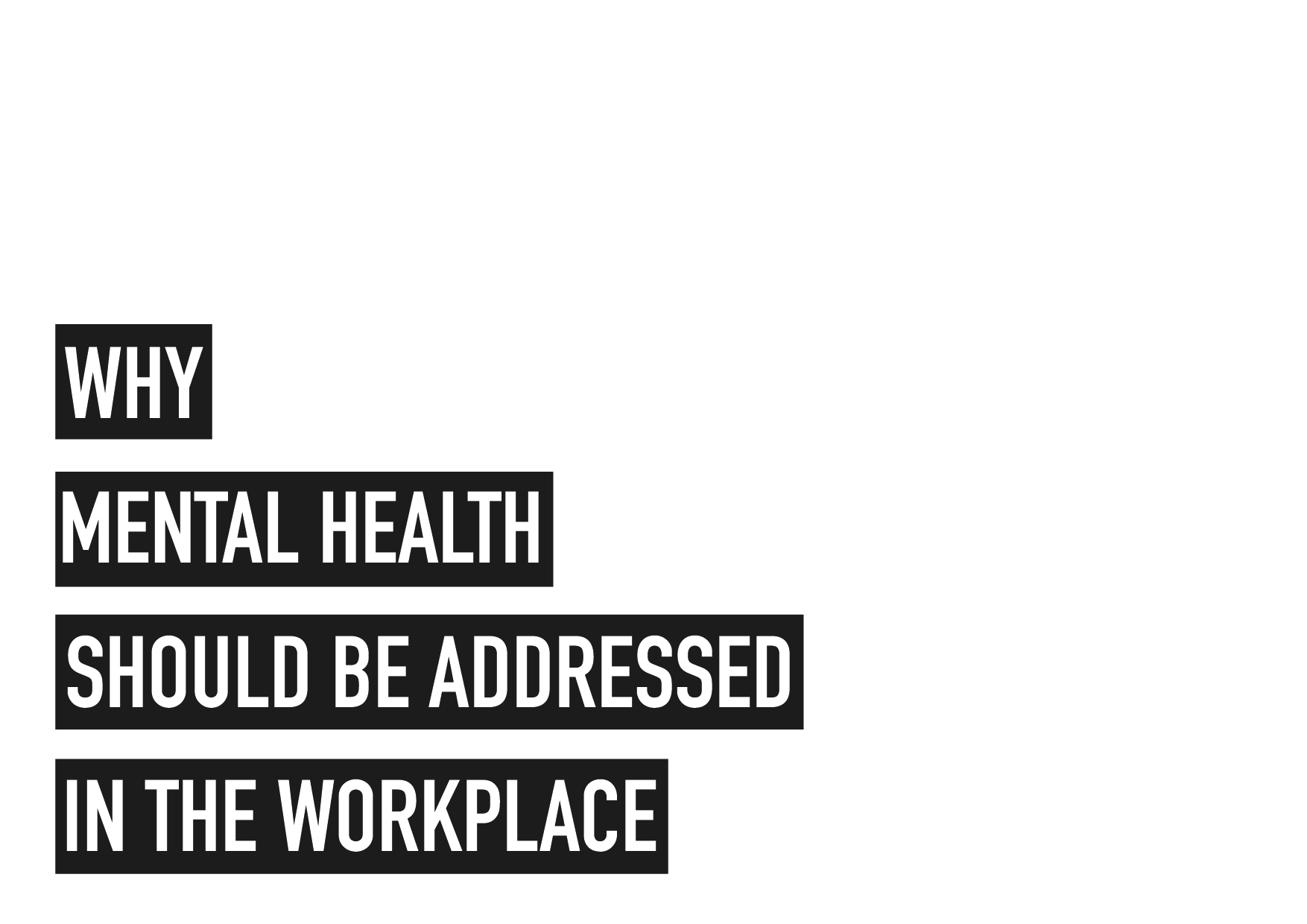 Why Mental Health Should be Addressed in the Workplace