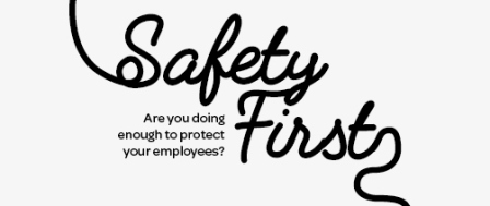 Safety First: are you doing enough to protect your employees?